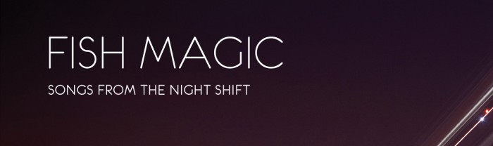 header_fish_magic_songsfromthenightshift